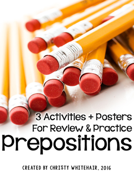 Prepositions: Activities, Games, & Posters for Practice and Review