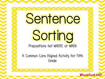 Prepositions: A Common Core Aligned Sentence Sorting Activity