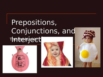 Prepositions, Conjunctions, and Interjections PowerPoint
