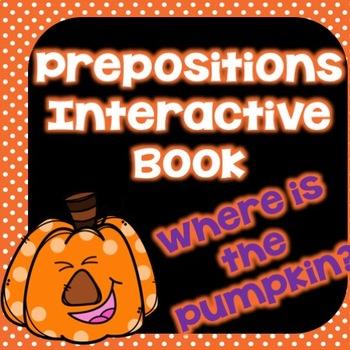 "Prepositions Interactive book- ""Where is the Pumpkin?"""