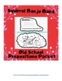 Prepositions Packet - Silly Squirrel Banjo Band - Interact