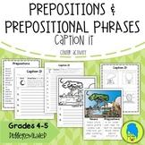 Prepositions & Prepositional Phrases Center Activity- Caption It