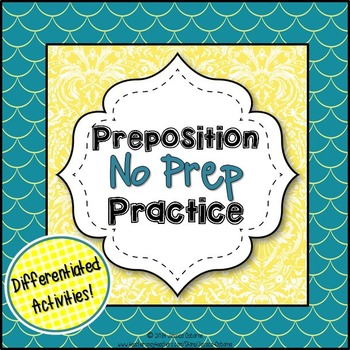 Prepositions & Prepositional Phrases No Prep Practice