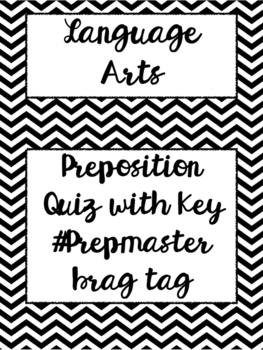 Prepositions - Quiz, Key, & Brag Tag