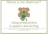 Prepositions:  Where is the Shamrock?
