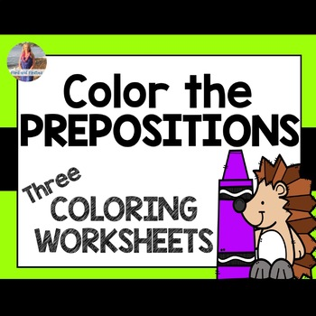 Prepositions Worksheets - Color the Prepositions [FREEBIE]