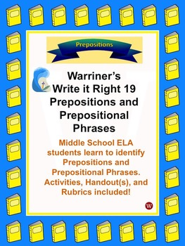Prepositions and Prepositional Phrases: Warriner's Write i