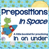 Prepositions in Space - A fun booklet to practice prepositions