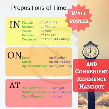 Prepositions of Time: In, On & At.  Worksheet & Poster