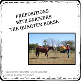 Prepositions with Snickers the Wonder Horse