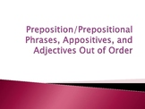 Prepositions/Phrases, Appositives, and Adjectives Out of O
