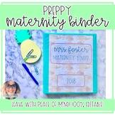 Preppy Maternity Leave Binder - 100% EDITABLE