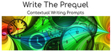 Prequel Writing - Contextual Comprehension Writing Prompts - 3 Stories