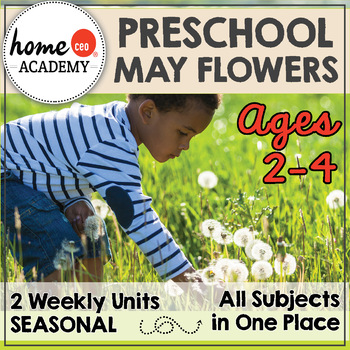 Preschool Age 2-4 Spring May Flowers Units by Home CEO
