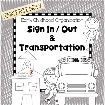 Preschool Organization Binder - Sign In/Out and Transportation  INK FRIENDLY