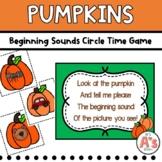 Preschool Circle Time   Pumpkin Activities   Beginning Sounds