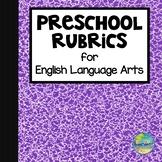 Preschool English Language Arts Rubrics
