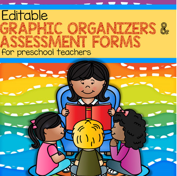 Preschool Graphic Organizers and Assessment Forms, Editable, plus Center Signs