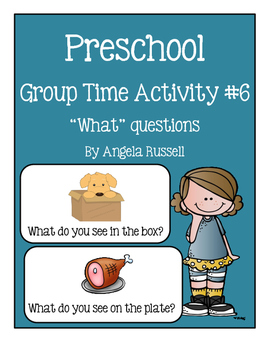 "Preschool Group Time Activity #6 ~ ""What"" Questions!"