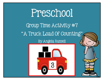 """Preschool Group Time Activity #7 ~""""A Truck Load Of Counting!"""""""