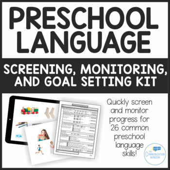 Preschool Language - Screening, Monitoring and Goal Setting Kit