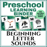 Preschool Learning Binder: Beginning Letter Sounds Nature Edition!
