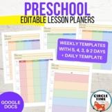 Preschool Lesson Plan Templates - EDITABLE Google Docs Teacher Planners
