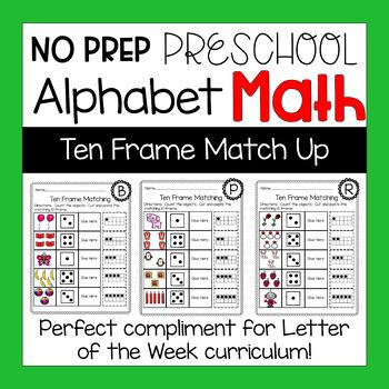 Preschool Math Worksheets Alphabet Themed Ten Frame Match Up | TpT