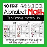 Preschool Math Worksheets Alphabet Themed Ten Frame Match Up