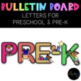 Preschool Pre-K Bulletin Board Letters