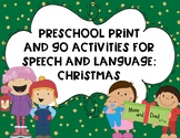 Preschool Print and Go Activities for Speech and Language: Christmas