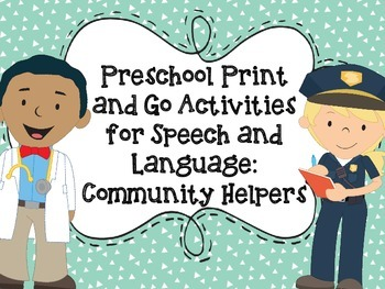 Preschool Print and Go Activities for Speech and Language: Community Helpers