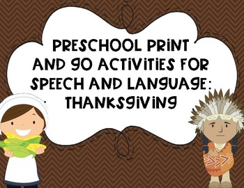 Preschool Print and Go Activities for Speech and Language: Thanksgiving