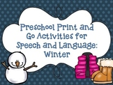 Preschool Print and Go Activities for Speech and Language: Winter