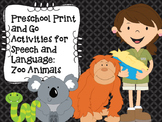 Preschool Print and Go Activities for Speech and Language: Zoo Animals