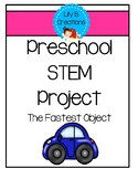 Preschool STEM Project - The Fastest Object