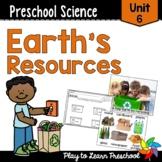 Preschool Science Centers - Earth's Resources Unit 6