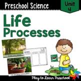 Preschool Science Centers - Life Processes Unit 4