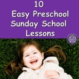 Preschool Sunday School Lessons | 10 Easy Bible Lesson Plans