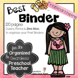 Preschool Teacher BEST BINDER in Tropical Theme