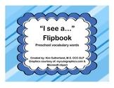 "Preschool Vocabulary ""I see a..."" Flipbook"