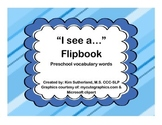 "Preschool Vocabulary ""I see a..."" Flipbook"
