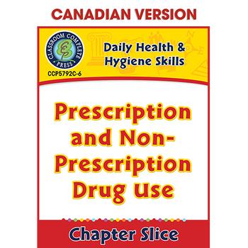 Daily Health & Hygiene Skills:Prescription & Non-Prescription Drug Use Gr6-12CDN