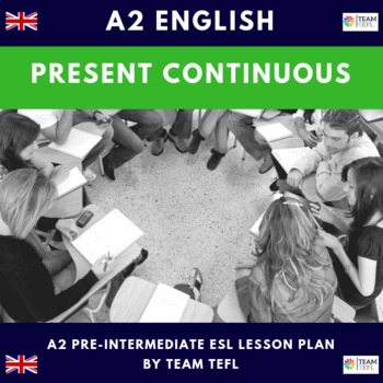 Present Continuous A2 Pre-Intermediate Lesson Plan For ESL