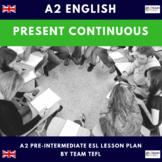Present Continuous A2 Pre-Intermediate Lesson Plan For ESL