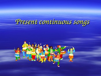 Present Continuous Songs for elementary level