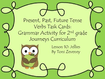 Present, Past and Future Tense Verbs Task Cards for Journeys Grade 2