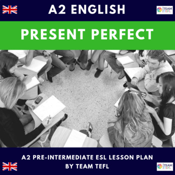 Present Perfect A2 Pre-Intermediate Lesson Plan For ESL