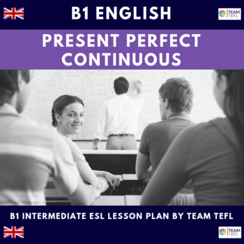 Present Perfect Continuous B1 Intermediate Lesson Plan For ESL