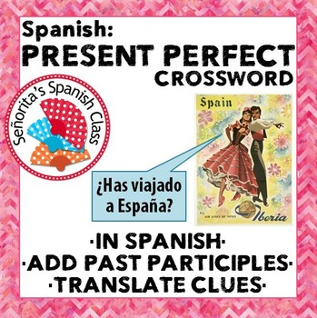 Spanish - Present Perfect Crossword